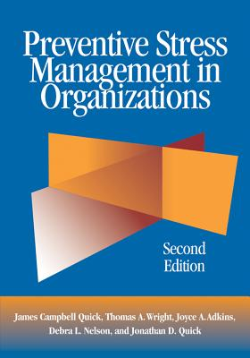 Preventive Stress Management in Organizations By Quick, James Campbell/ Wright, Thomas A./ Adkins, Joyce A./ Nelson, Debra L./ Quick, Jonathan D.